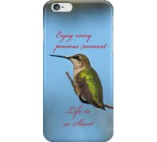 Enjoy every precious moment, life is so short iPhone Case/Skin