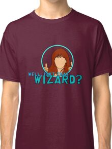 Isn't that Wizard? - Donna Classic T-Shirt
