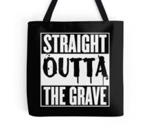 Straight Outta The Grave T Shirt Tote Bag