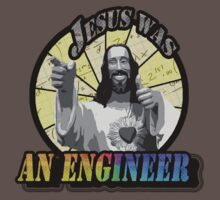 Jesus Was An Engineer by twistedpainter