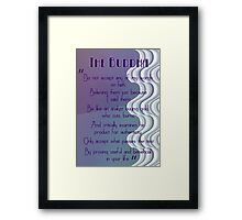 Do not accept... Buddhist Quote Framed Print