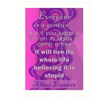 Everyone is a Genius... Albert Einstein Quote Art Print