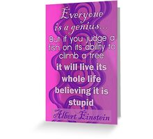 Everyone is a Genius... Albert Einstein Quote Greeting Card