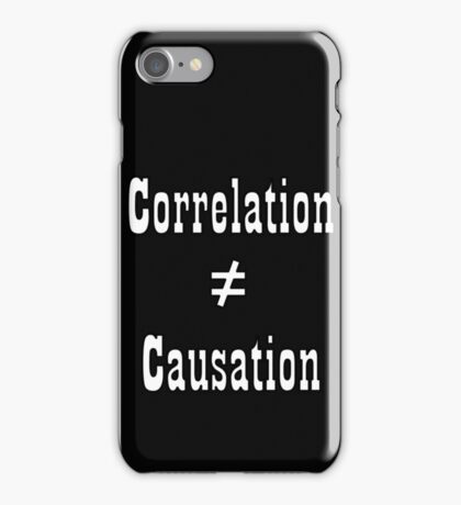Correlation doesn't equal causation - outline iPhone Case/Skin
