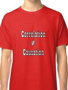 Correlation doesn't equal causation - outline Classic T-Shirt