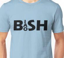 Bish Bash Bosh (Black Text) Unisex T-Shirt