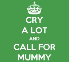 'Cry A Lot And Call For Mummy' Kids Clothes