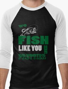 WE FISH LIKE YOU ONLY PRETTIER Men's Baseball ¾ T-Shirt