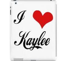 I love Kaylee iPad Case/Skin
