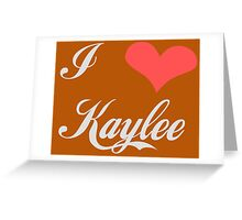I love Kaylee for Dark Colors Greeting Card
