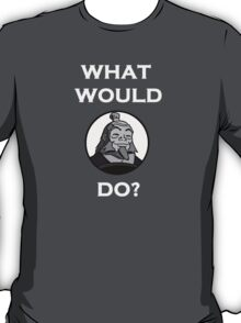 What Would Iroh Do? T-Shirt
