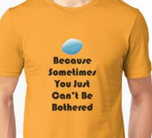 'VIAGRA Because Sometimes You Just Can't Be Bothered' (Black Text) Unisex T-Shirt