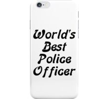 World's Best Police Officer iPhone Case/Skin