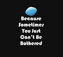 'VIAGRA Because Sometimes You Just Can't Be Bothered' (White Text) Unisex T-Shirt