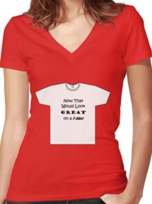 'Great on a T-Shirt' Women's Fitted V-Neck T-Shirt