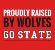 Proudly Raised By Wolves Go State! Kids Tee