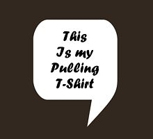 'This Is My Pulling T-Shirt' Unisex T-Shirt