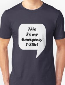 'This Is My Emergency T-Shirt' T-Shirt