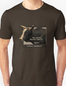 Mama Doesn't LIke it When I Chase Cowboys! T-Shirt