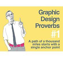 Graphic Design Proverbs 1 Photographic Print
