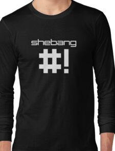 shebang #! Long Sleeve T-Shirt