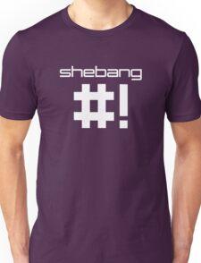 shebang #! Unisex T-Shirt