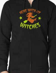 HERE WITH MY WITCHES T-Shirt