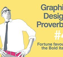 Graphic Design Proverbs 4 by WASABISQUID