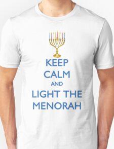 HANUKKAH - KEEP CALM AND LIGHT THE MENORAH Unisex T-Shirt