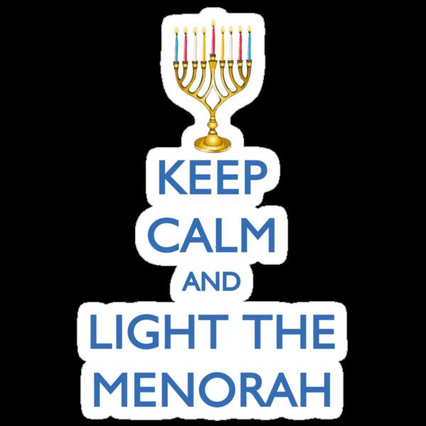 HANUKKAH - KEEP CALM AND LIGHT THE MENORAH by thischarmingfan