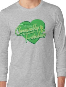 Chronically Fabulous Long Sleeve T-Shirt