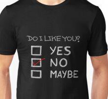 Do I like you? Unisex T-Shirt