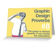 Graphic Design Proverbs 8 Greeting Card