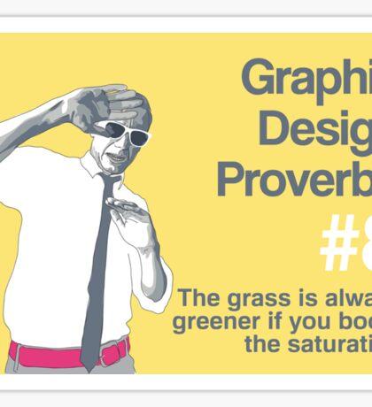 Graphic Design Proverbs 8 Sticker
