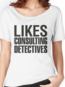 SHERLOCK - LIKES CONSULTING DETECTIVES Women's Relaxed Fit T-Shirt