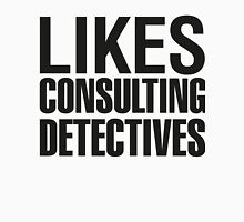 SHERLOCK - LIKES CONSULTING DETECTIVES T-Shirt