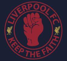 Liverpool FC - Keep The Faith by EvilGravy