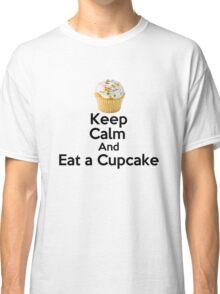Keep Calm & Eat a Cupcake ( T-Shirt ) Classic T-Shirt
