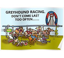 GREYHOUND RACING.DON'T COME LAST TOO OFTEN... Poster