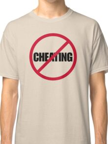 No Cheating Classic T-Shirt