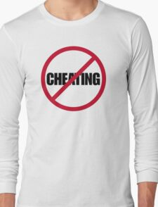 No Cheating Long Sleeve T-Shirt