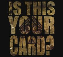 Is This Your Card? Ace of Spades by Sheldon Pack