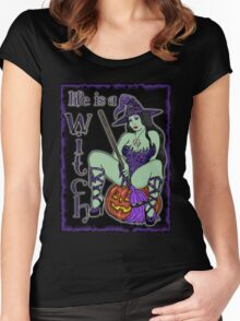 Life is a Witch wiccan wear Women's Fitted Scoop T-Shirt