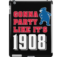 Chicago Cubs - Gonna Party like it's 1908 iPad Case/Skin