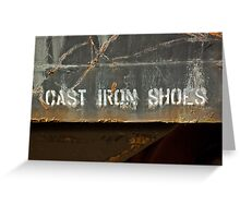Cast Iron Shoes Greeting Card