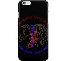 Someone loves you iPhone Case/Skin