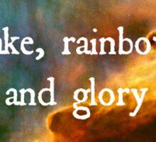 Cake, rainbows and glory Sticker