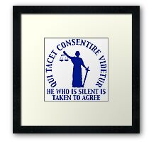 He Who is Silent is Taken to Agree Framed Print