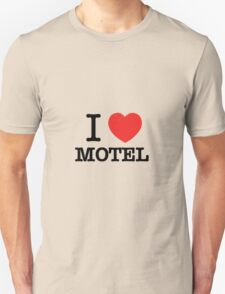 I Love MOTEL T-Shirt