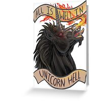 All is Well in Unicorn Hell Greeting Card